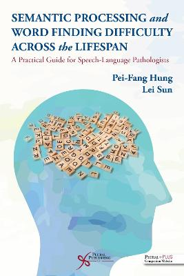 Semantic Processing and Word Finding Difficulty Across the Lifespan
