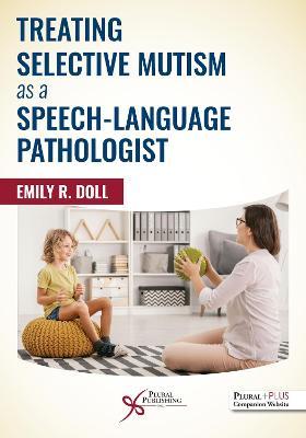 Treating Selective Mutism as a Speech-Language Pathologist