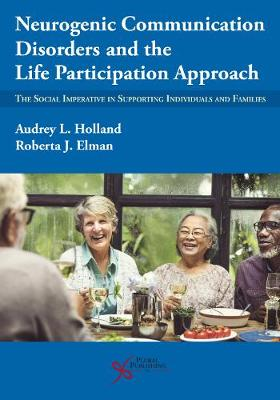 Neurogenic Communication Disorders and the Life Participation Approach