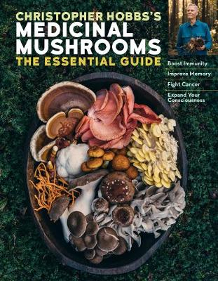 Christopher Hobbs's Guide to Medicinal Mushrooms
