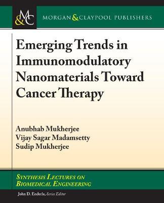 Emerging Trends in Immunomodulatory Nanomaterials Toward Cancer Therapy