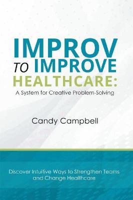 Improv to Improve Healthcare