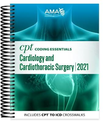 CPT Coding Essentials for Cardiology & Cardiothoracic Surgery 2021