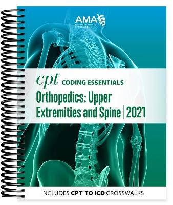 CPT Coding Essentials for Orthopaedics Upper and Spine 2021