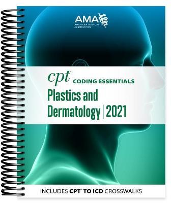 CPT Coding Essentials for Plastics and Dermatology 2021