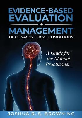 Evidence-Based Evaluation & Management of Common Spinal Conditions