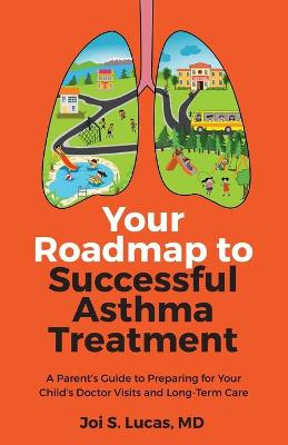 Your Roadmap to Successful Asthma Treatment