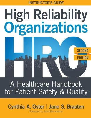 High Reliability Organizations, Second Edition - INSTRUCTOR'S GUIDE