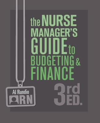 The Nurse Manager's Guide to Budgeting and Finance, 3rd Edition
