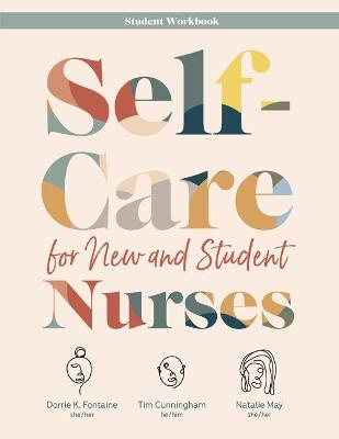 Self-Care for New and Student Nurses STUDENT WORKBOOK