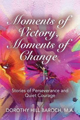 Moments of Victory, Moments of Change