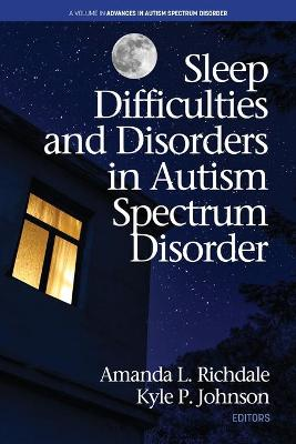 Sleep Difficulties and Disorders in Autism Spectrum Disorder