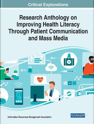 Research Anthology on Improving Health Literacy Through Patient Communication and Mass Media