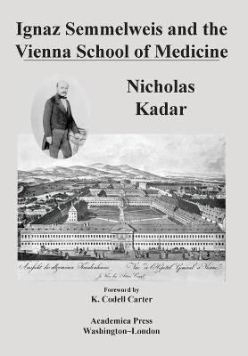 Ignaz Semmelweis and the Vienna School of Medicine