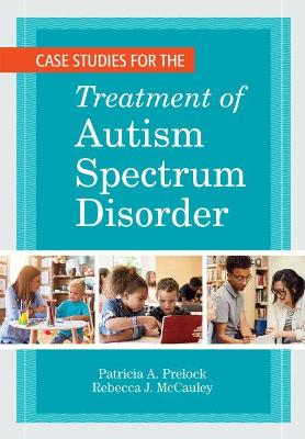 Case Studies for the Treatment of Autism Spectrum Disorder
