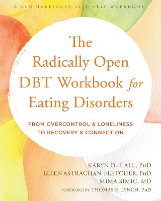 The Radically Open DBT Workbook for Eating Disorders