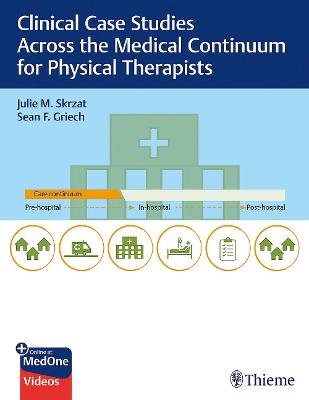 Clinical Case Studies Across the Medical Continuum for Physical Therapists