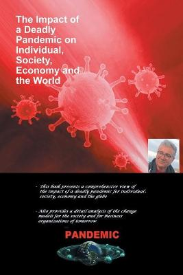 The Impact of a Deadly Pandemic on Individual, Society, Economy and the World