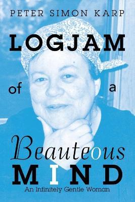 Logjam of a Beauteous Mind