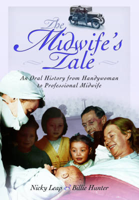 Midwife's Tale: An Oral History From Handywoman to Professional Midwife