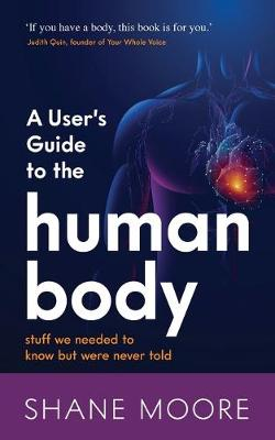 A User's Guide to the Human Body