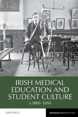 Irish Medical Education and Student Culture, c.1850-1950