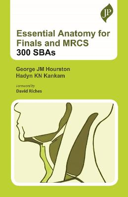 Essential Anatomy for Finals and MRCS: 300 SBAs