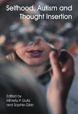 Selfhood, Autism and Thought Insertion