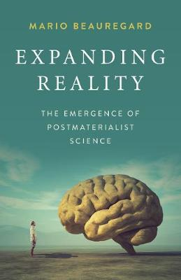 Expanding Reality - The Emergence of Postmaterialist Science