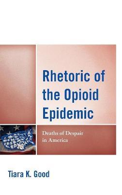 Rhetoric of the Opioid Epidemic