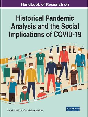 Handbook of Research on Historical Pandemic Analysis and the Social Implications of Covid-19