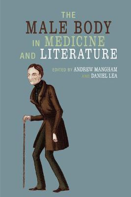 The Male Body in Medicine and Literature