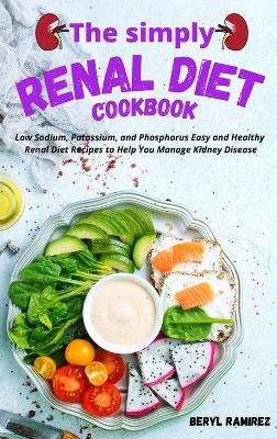 The Simply Renal Diet Cookbook