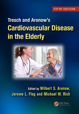 Tresch and Aronow's Cardiovascular Disease in the Elderly, Fifth Edition
