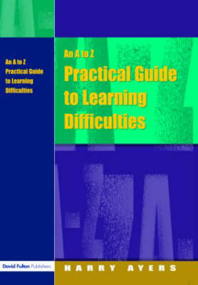 An A to Z Practical Guide to Learning Difficulties