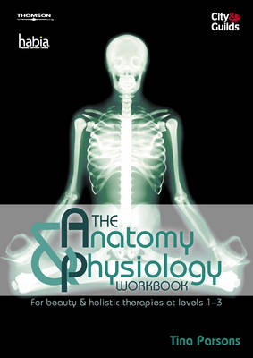 The Anatomy and Physiology Workbook