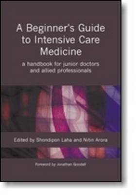 A Beginner's Guide to Intensive Care Medicine