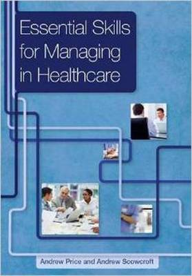 Essential Skills for Managing in Healthcare