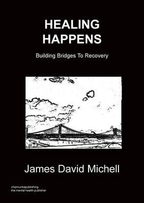 Healing Happens - Building Bridges To Recovery