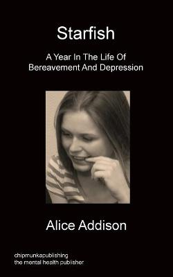 Starfish - A Year In The Life Of Bereavement and Depression