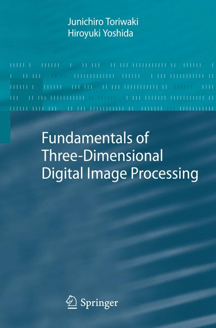 Fundamentals of Three-dimensional Digital Image Processing