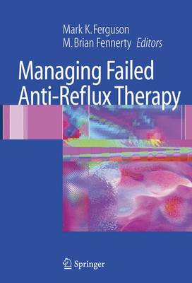 Managing Failed Anti-Reflux Therapy
