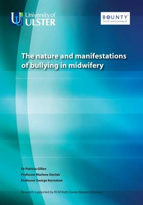 The Nature and Manifestations of Bullying in Midwifery