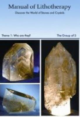 Manual of Mineral Lithotherapy: Who are They? Theme 1