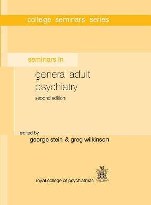 Seminars in General Adult Psychiatry