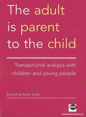 The Adult is Parent to the Child