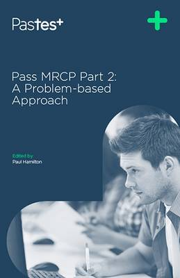 Pass MRCP: A Problem-Based Approach Part 2