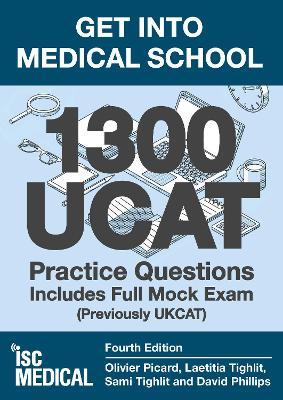 Get into Medical School - 1300 UCAT Practice Questions. Includes Full Mock Exam