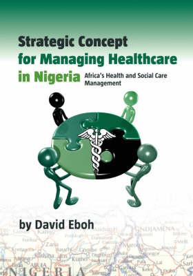 Strategic Concept for Managing Healthcare in Nigeria
