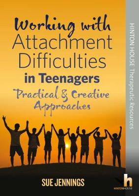 Working with Attachment Difficulties in Teenagers